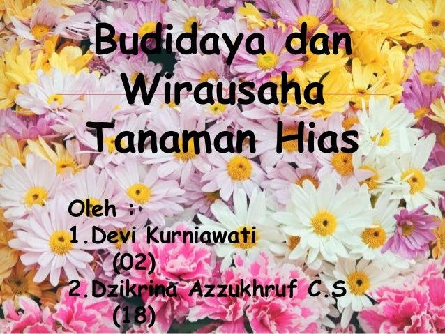 Budidaya dan Wirausaha Tanaman Hias Oleh   1. bddcfdb2bc