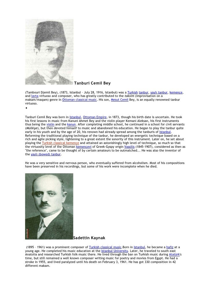 Tanburi Cemil Bey(Tambouri Djemil Bey), (1873, Istanbul – July 28, 1916, Istanbul) was a Turkish tanbur, yaylı tanbur, kem...