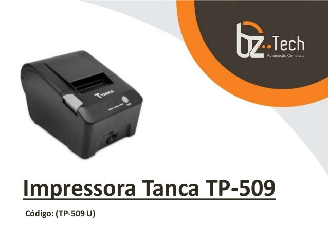 Impressora Tanca TP-509 Código: (TP-509 U)