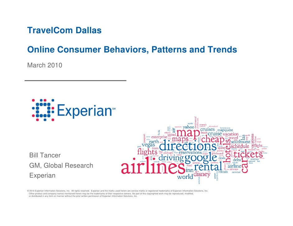TravelCom Dallas  Online Consumer Behaviors, Patterns and Trends March 2010       Bill Tancer   GM, Global Research   Expe...