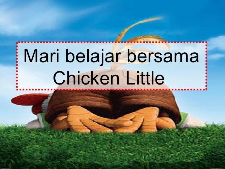 Mari belajar bersama Chicken Little