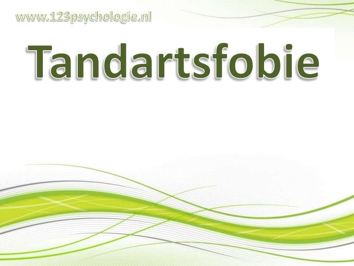 www.123psychologie.nl<br />Tandartsfobie<br />