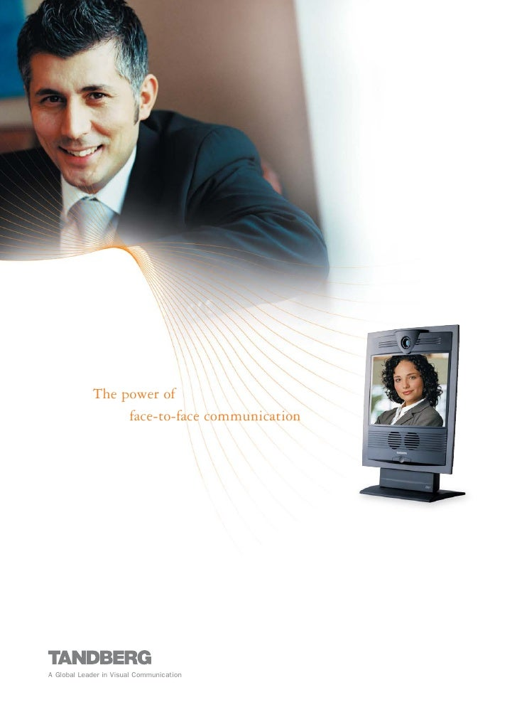 The power of                  face-to-face communication     A Global Leader in Visual Communication