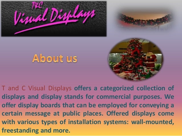 T and C Visual Displays Slide 3