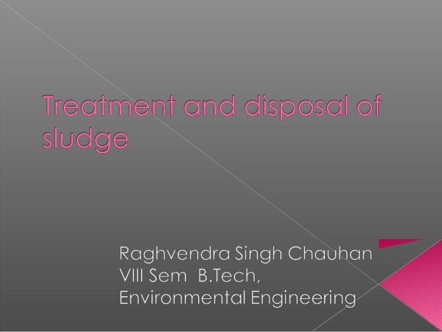 Treatment and disposal of sludge