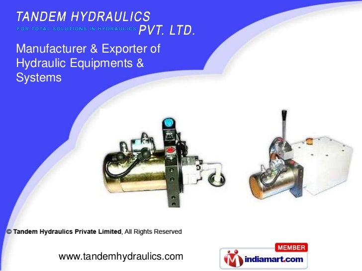 Manufacturer & Exporter of Hydraulic Equipments & Systems<br />www.tandemhydraulics.com<br />