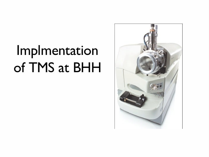 Implmentation of TMS at BHH
