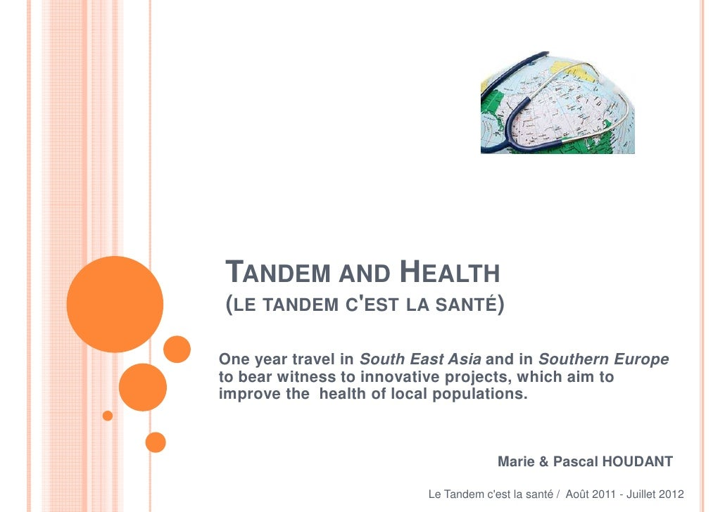 TANDEM AND HEALTH(LE TANDEM CEST LA SANTÉ)One year travel in South East Asia and in Southern Europeto bear witness to inno...