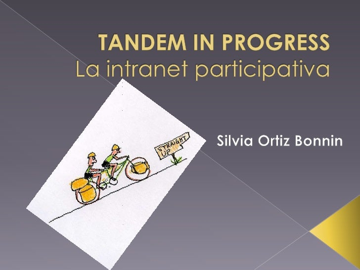 TANDEM IN PROGRESSLa intranet participativa<br />Silvia Ortiz Bonnin<br />