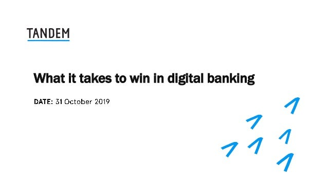 What it takes to win in digital banking