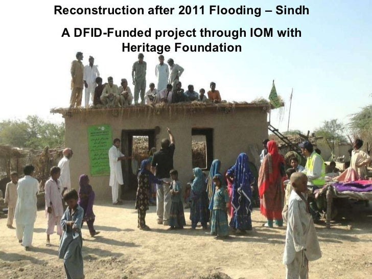 Reconstruction after 2011 Flooding – Sindh A DFID-Funded project through IOM with Heritage Foundation