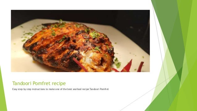 Tandoori Pomfret recipe Easy step by step instructions to make one of the best seafood recipe Tandoori Pomfret