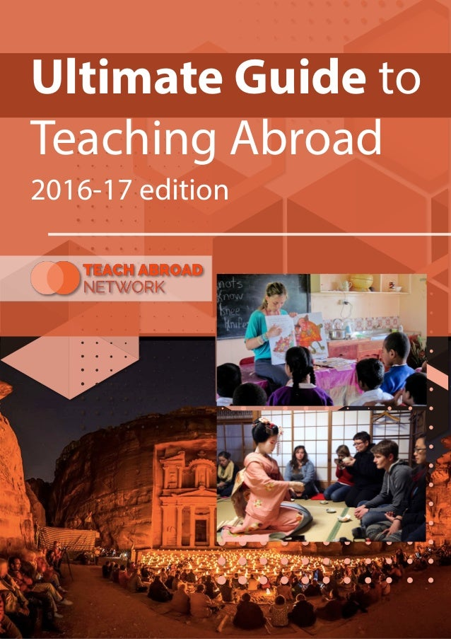Ultimate Guide to Teaching Abroad 2016-17 edition
