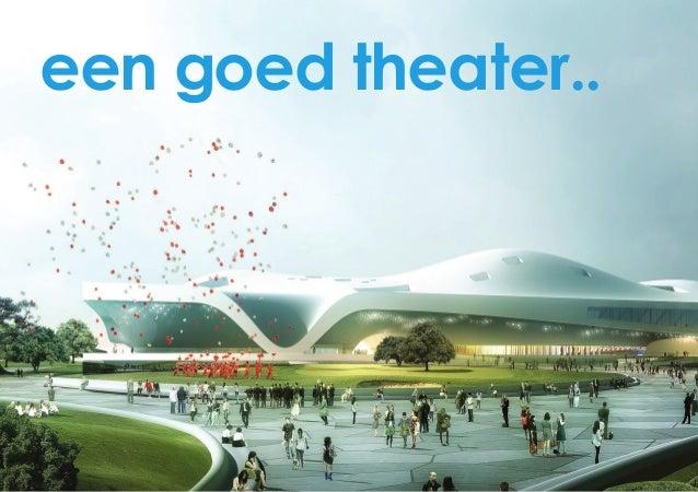 een goed theater..