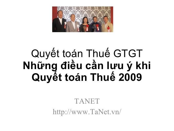 Kê khai Thuế GTGT Những điều cần lưu ý khi Quyết toán Thuế 2009 TANET http://www.TaNet.vn/