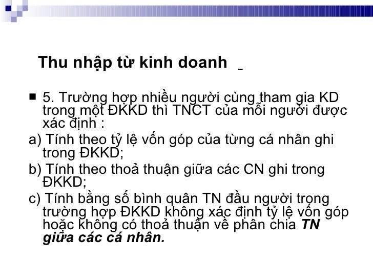 <ul><li>5. Trường hợp nhiều người cùng tham gia KD trong một ĐKKD thì TNCT của mỗi người được xác định : </li></ul><ul><li...