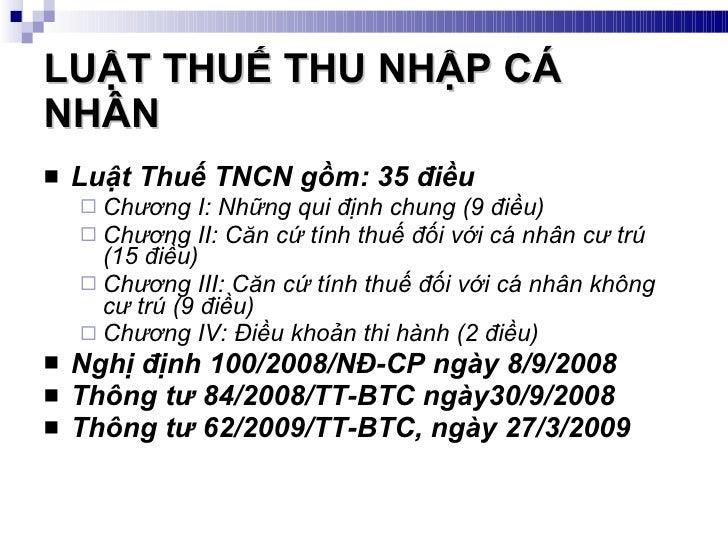 LUẬT THUẾ THU NHẬP CÁ NHÂN <ul><li>Luật Thuế TNCN gồm: 35 điều </li></ul><ul><ul><li>Chương I: Những qui định chung (9 điề...