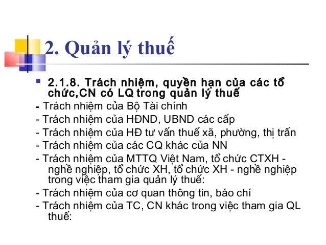 2. Quản lý thuế  2.1.8. Trách nhiệm, quyền hạn của các tổ chức,CN có LQ trong quản lý thuế - Trách nhiệm của Bộ Tài chính...