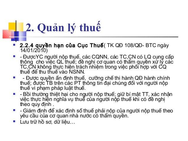 2. Quản lý thuế  2.2.4 quyền hạn của Cục Thuế( TK QĐ 108/QĐ- BTC ngày 14/01/2010)  - ĐượcYC người nộp thuế, các CQNN, cá...