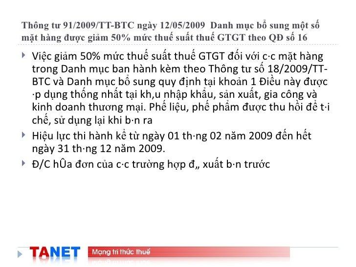 Thông tư 91/2009/TT-BTC ngày 12/05/2009  Danh mục bổ sung một số mặt hàng được giảm 50% mức thuế suất thuế GTGT theo QĐ số...
