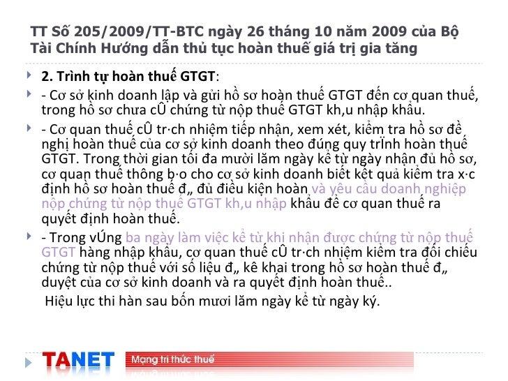 <ul><li>2. Trình tự hoàn thuế GTGT : </li></ul><ul><li>- Cơ sở kinh doanh lập và gửi hồ sơ hoàn thuế GTGT đến cơ quan thuế...