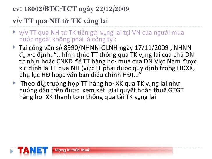 cv: 18002/BTC-TCT ngày 22/12/2009  v/v TT qua NH từ TK vãng lai   <ul><li>v/v TT qua NH từ TK tiền gửi vãng lai tại VN của...