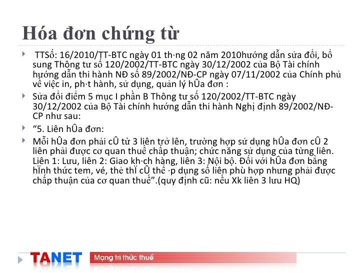 Hóa đơn chứng từ <ul><li>TTSố: 16/2010/TT-BTC ngày 01 tháng 02 năm 2010hướng dẫn sửa đổi, bổ sung Thông tư số 120/2002/TT-...