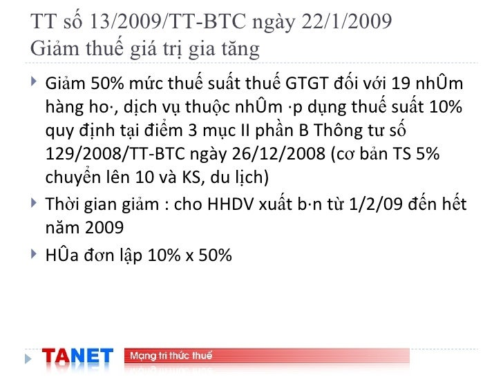 <ul><li>Giảm 50% mức thuế suất thuế GTGT đối với 19 nhóm  hàng hoá, dịch vụ thuộc nhóm áp dụng thuế suất 10% quy định tại ...