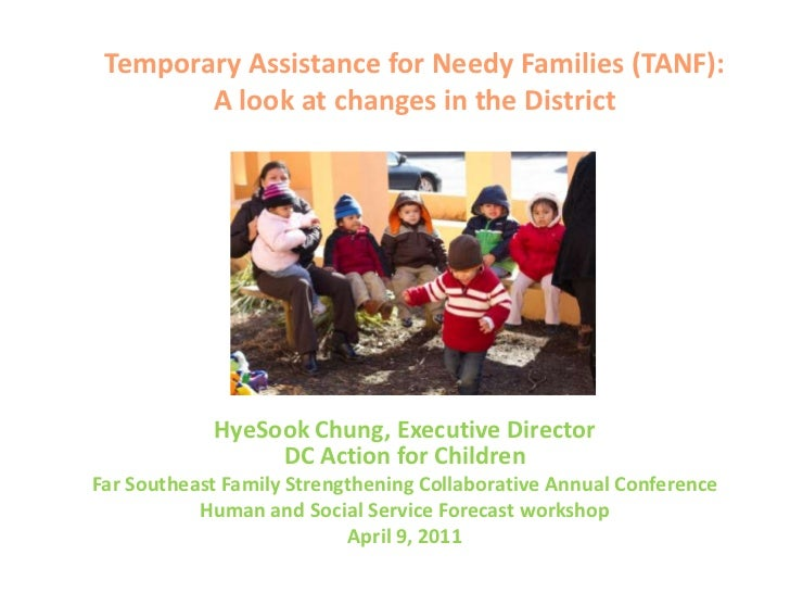 Temporary Assistance for Needy Families (TANF):A look at changes in the District<br />HyeSook Chung, Executive DirectorDC ...