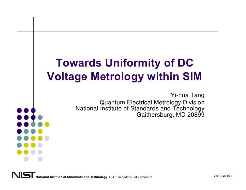 Towards Uniformity of DCVoltage Metrology within SIM                                        Yi-hua Tang              Quant...