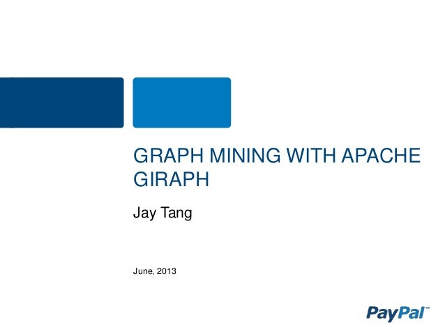June, 2013 Jay Tang GRAPH MINING WITH APACHE GIRAPH