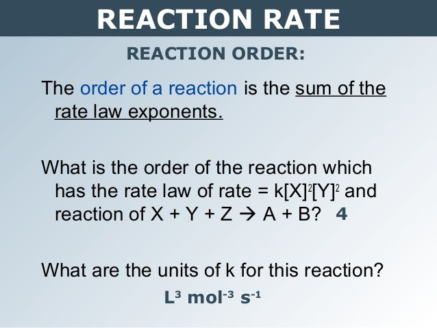 reaction order rate laws labpaq Rate law, reaction order rate law - shows how rate depends on concentrations first-order reaction - reaction where rate depends on concentration of single.