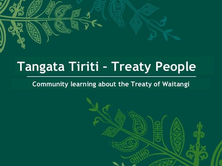 Tangata Tiriti – Treaty People  Community learning about the Treaty of Waitangi