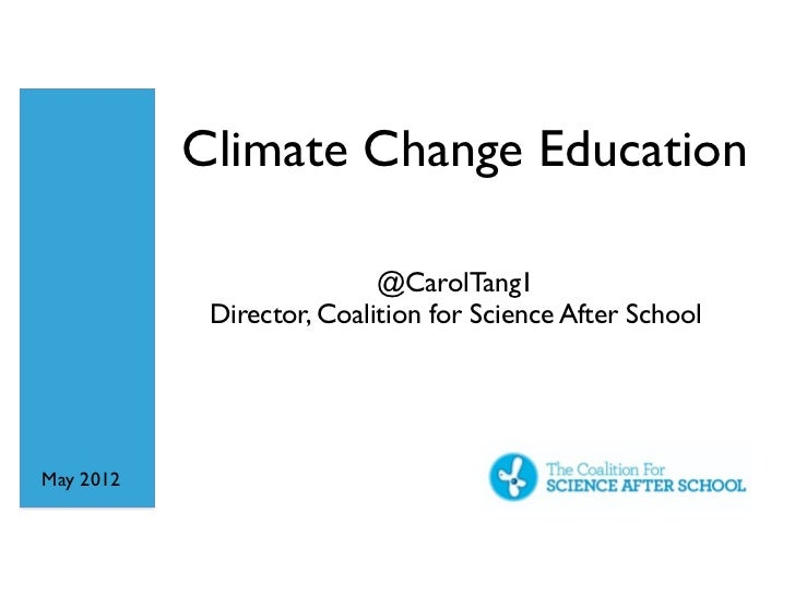 Climate Change Education                           @CarolTang1            Director, Coalition for Science After SchoolMay ...