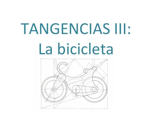 TANGENCIAS III: La bicicleta