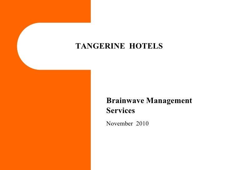 TANGERINE HOTELS     Brainwave Management     Services     November 2010