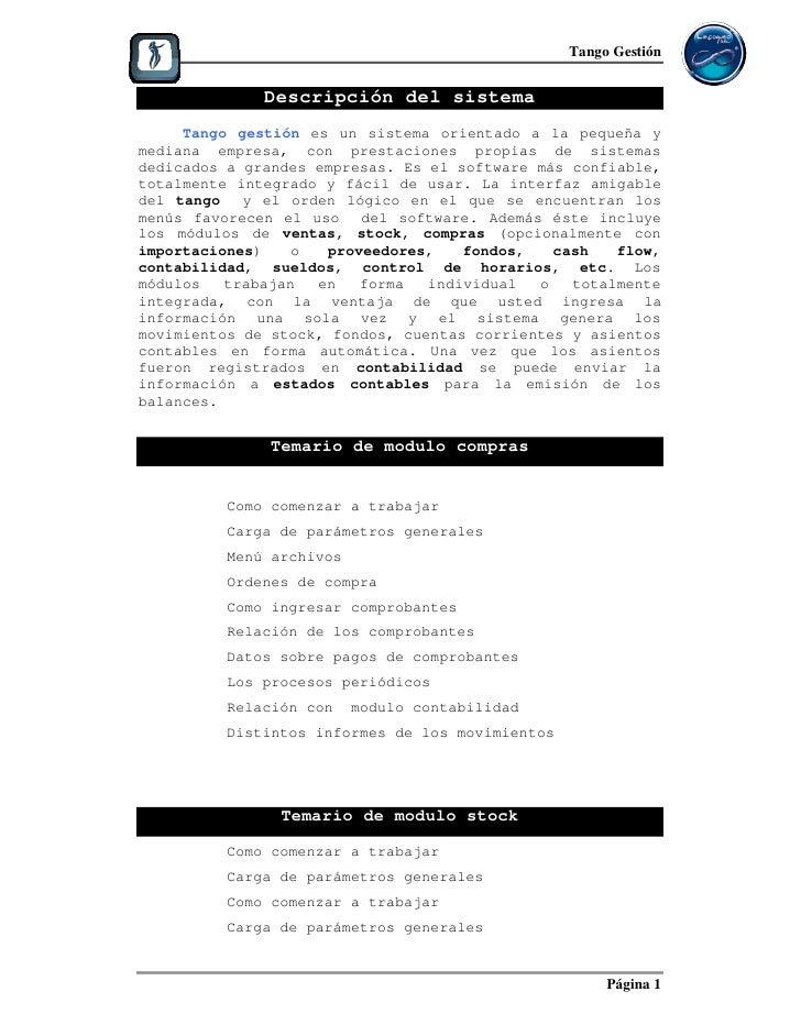 Tango Gestión              Descripción del sistema     Tango gestión es un sistema orientado a la pequeña ymediana empresa...
