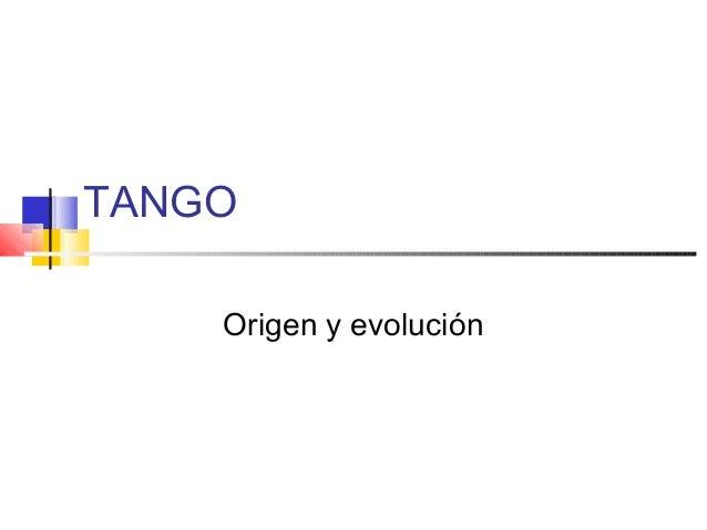 TANGO Origen y evolución