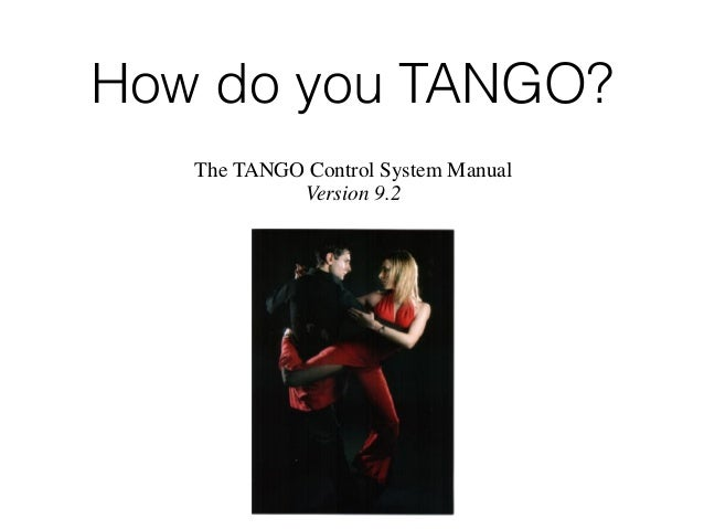 Tango & Control There's a leader There's a follower