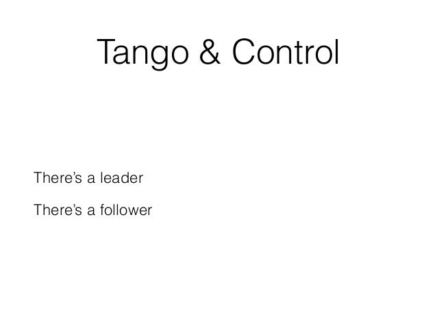 TANGO & Control There's a leader → Device Client There's a follower → Device Server additional information to send on the ...