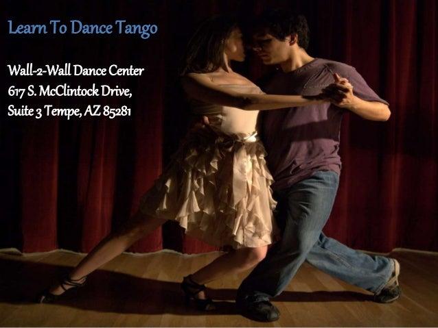 mjlsdkfkks Learn To Dance Tango Wall-2-Wall Dance Center 617 S. McClintockDrive, Suite 3 Tempe, AZ 85281