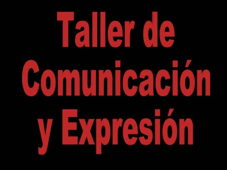 Taller de Comunicación  y Expresión