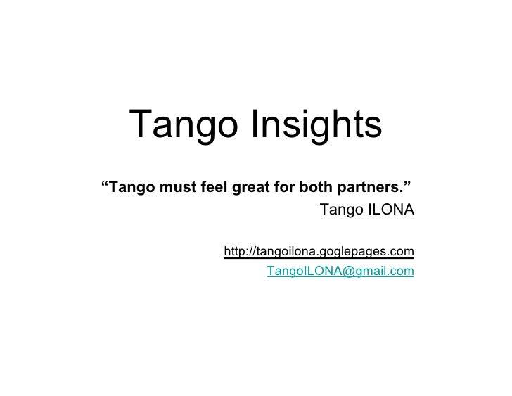 "Tango Insights""Tango must feel great for both partners.""                             Tango ILONA                http://tan..."