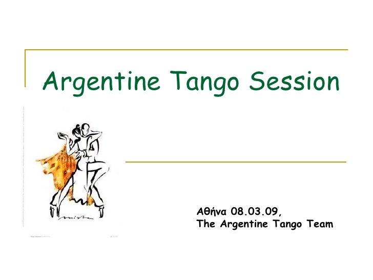 Argentine Tango Session     Αθήνα  08.03.09, The Argentine Tango Team