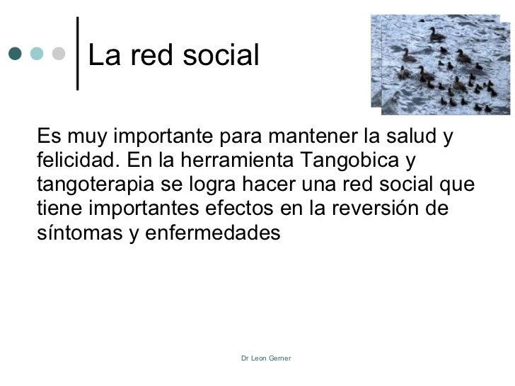 La red socialEs muy importante para mantener la salud yfelicidad. En la herramienta Tangobica ytangoterapia se logra hacer...