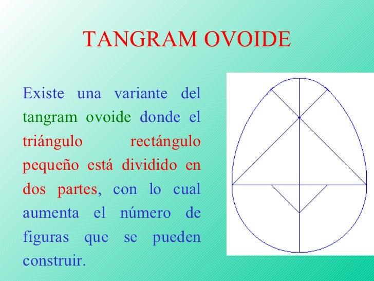 TANGRAM OVOIDE <ul><ul><ul><ul><ul><li>. </li></ul></ul></ul></ul></ul>Existe una variante del  tangram ovoide  donde el  ...