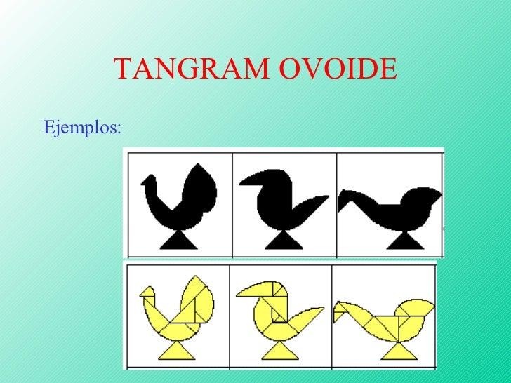TANGRAM OVOIDE <ul><li>Ejemplos: </li></ul>