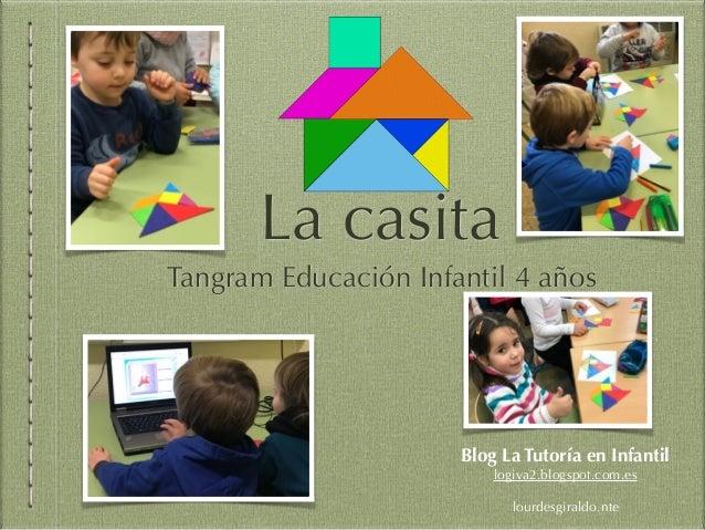 La casita Tangram Educación Infantil 4 años Blog La Tutoría en Infantil logiva2.blogspot.com.es lourdesgiraldo.nte