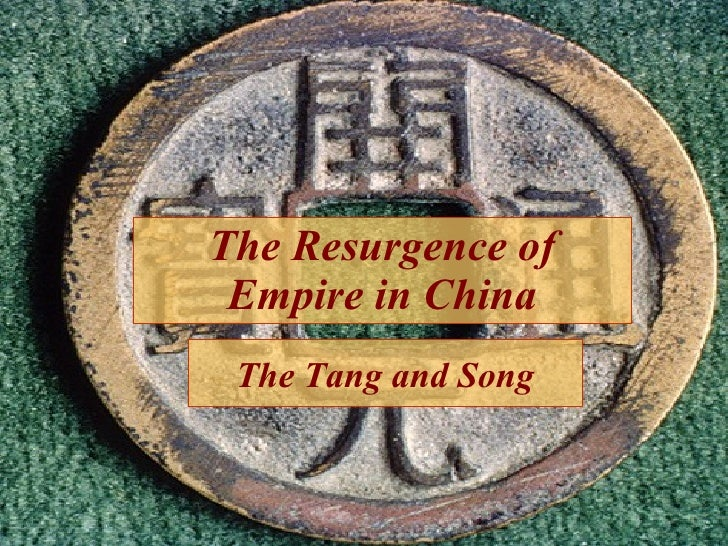 The Resurgence of Empire in China The Tang and Song