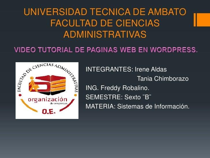 UNIVERSIDAD TECNICA DE AMBATO     FACULTAD DE CIENCIAS       ADMINISTRATIVAS           INTEGRANTES: Irene Aldas           ...